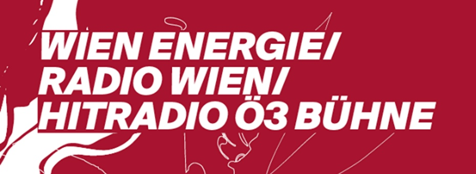 WIEN ENERGIE/ RADIO WIEN/ HITRADIO Ö3 BÜHNE